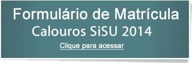 Formulário Para Matrícula de Calouros SiSU 2014