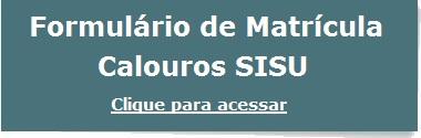 Formulário Para Matrícula de Calouros SiSU 2016